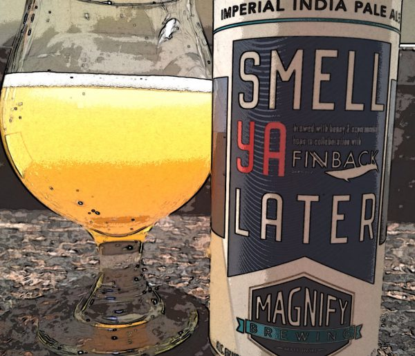 Smell Ya Later by Magnify Brewing in collaboration with Finback Brewing